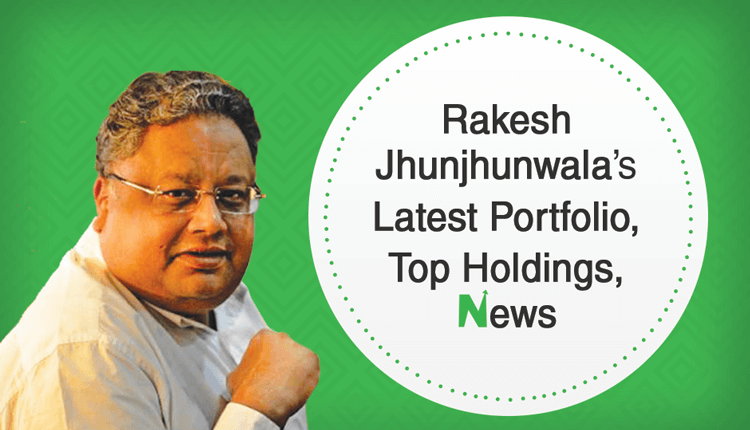 Rakesh Jhunjhunwala's Latest Portfolio, Top Holdings, News